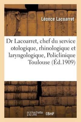 Dr L. Lacoarret, Chef Du Service Otologique, Rhinologique Et Laryngologique