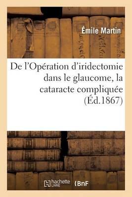 de l'Op�ration d'Iridectomie Dans Le Glaucome, La Cataracte Compliqu�e