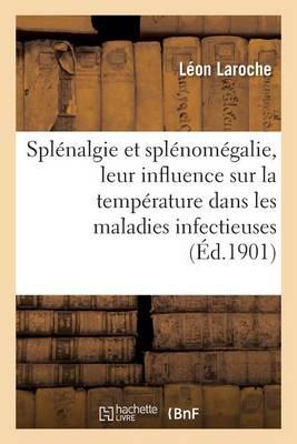 Spl�nalgie Et Spl�nom�galie, Leur Influence Sur La Temp�rature Dans Les Maladies Infectieuses