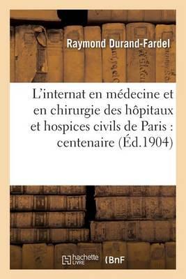 L'Internat En M decine Et En Chirurgie Des H pitaux Et Hospices Civils de Paris