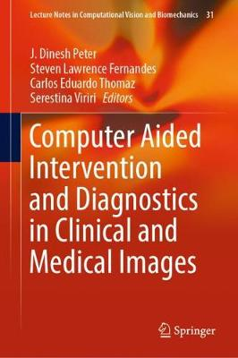 Computer Aided Intervention and Diagnostics in Clinical and Medical Images