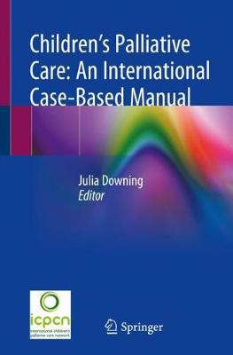 Children's Palliative Care: An International Case-Based Manual