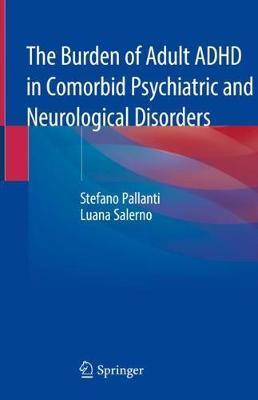 The Burden of Adult ADHD in Comorbid Psychiatric and Neurological Disorders