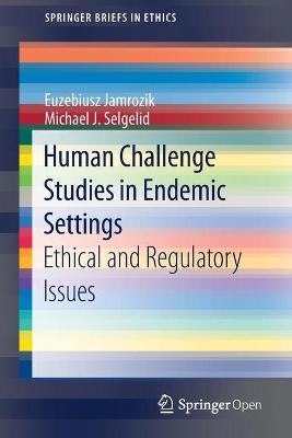 Human Challenge Studies in Endemic Settings