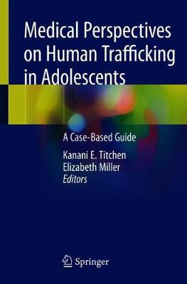 Medical Perspectives on Human Trafficking in Adolescents