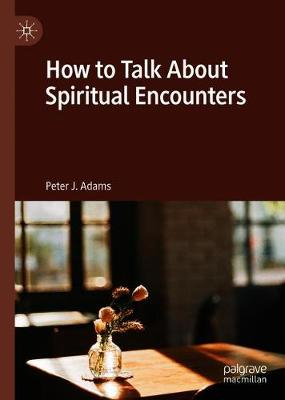 How to Talk About Spiritual Encounters