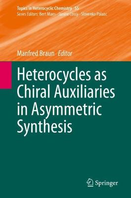 Heterocycles as Chiral Auxiliaries in Asymmetric Synthesis