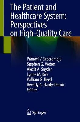 The Patient and Healthcare System: Perspectives on High-Quality Care