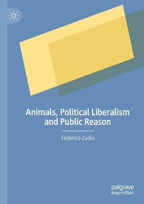 Animals, Political Liberalism and Public Reason