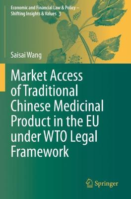 Market Access of Traditional Chinese Medicinal Product in the EU under WTO Legal Framework