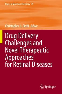 Drug Delivery Challenges and Novel Therapeutic Approaches for Retinal Diseases