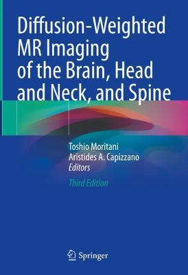 Diffusion-Weighted MR Imaging of the Brain, Head and Neck, and Spine
