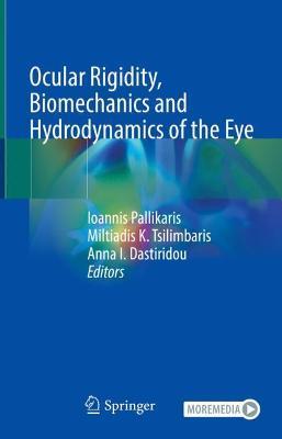 Ocular Rigidity, Biomechanics and Hydrodynamics of the Eye