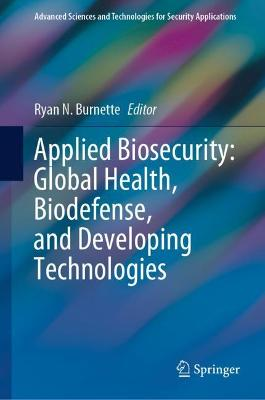 Applied Biosecurity: Global Health, Biodefense, and Developing Technologies