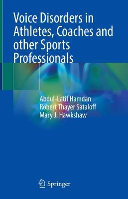 Voice Disorders in Athletes, Coaches and other Sports Professionals