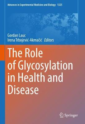 The Role of Glycosylation in Health and Disease