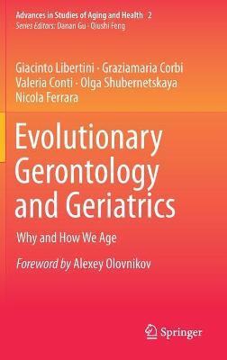 Evolutionary Gerontology and Geriatrics