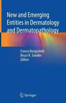 New and Emerging Entities in Dermatology and Dermatopathology