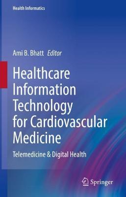 Healthcare Information Technology for Cardiovascular Medicine