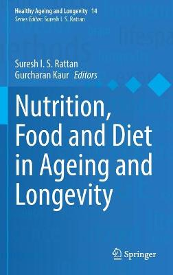 Nutrition, Food and Diet in Ageing and Longevity