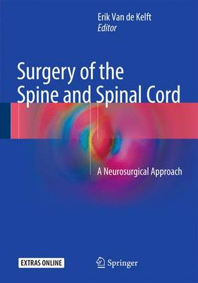 Surgery of the Spine and Spinal Cord: A Neurosurgical Approach: 2016