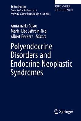 Polyendocrine Disorders and Endocrine Neoplastic Syndromes