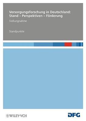 Versorgungsforschung in Deutschland: Stand - Perspektiven - Forderung