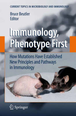 Immunology, Phenotype First: How Mutations Have Established New Principles and Pathways in Immunology