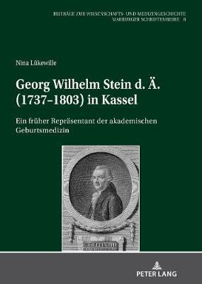 Georg Wilhelm Stein D. Ae. (1737-1803) in Kassel