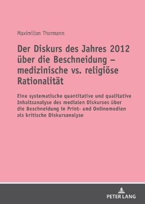 Der Diskurs Des Jahres 2012 Ueber Die Beschneidung - Medizinische vs. Religioese Rationalitaet