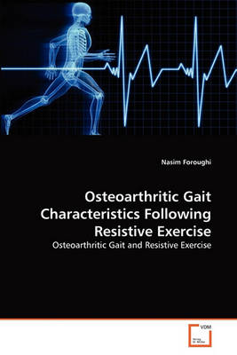 Osteoarthritic Gait Characteristics Following Resistive Exercise