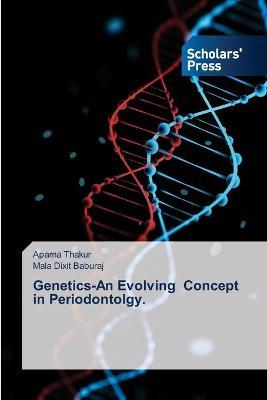Genetics-An Evolving Concept in Periodontolgy.