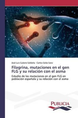 Filagrina, Mutaciones En El Gen Flg y Su Relacion Con El Asma