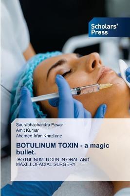 BOTULINUM TOXIN - a magic bullet.