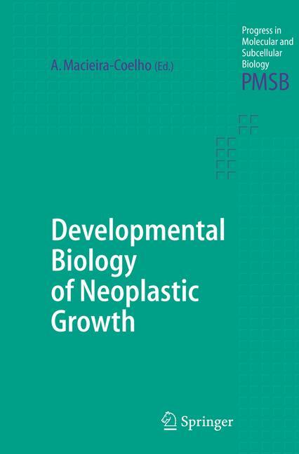 Developmental Biology of Neoplastic Growth