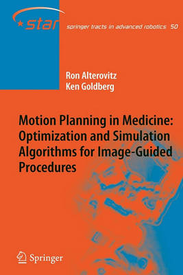 Motion Planning in Medicine: Optimization and Simulation Algorithms for Image-Guided Procedures
