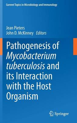 Pathogenesis of Mycobacterium tuberculosis and its Interaction with the Host Organism