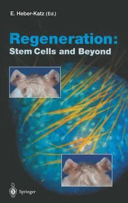 Regeneration: Stem Cells and Beyond