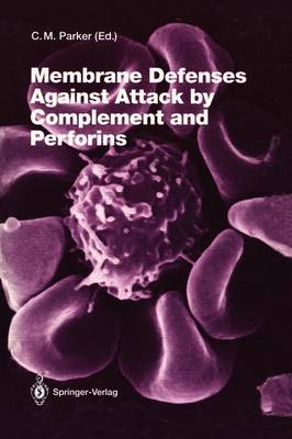 Membrane Defenses Against Attack by Complement and Perforins