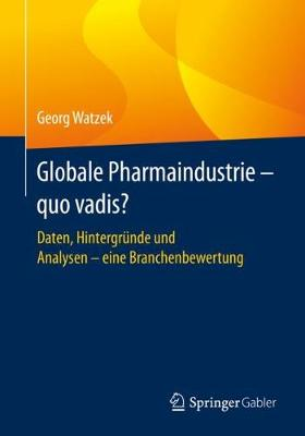 Globale Pharmaindustrie - Quo Vadis?