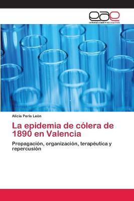 La Epidemia de Colera de 1890 En Valencia