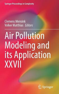 Air Pollution Modeling and its Application XXVII