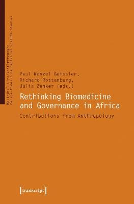 Rethinking Biomedicine and Governance in Africa - Contributions from Anthropology