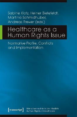 Healthcare as a Human Rights Issue - Normative Profile, Conflicts, and Implementation