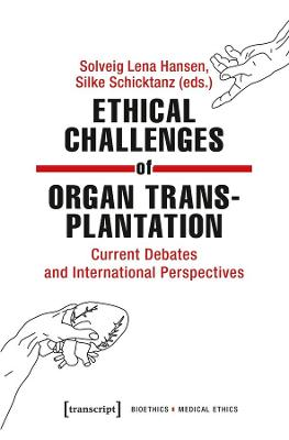 Ethical Challenges of Organ Transplantation - Current Debates and International Perspectives