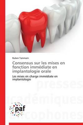 Consensus Sur Les Mises En Fonction Immediate En Implantologie Orale