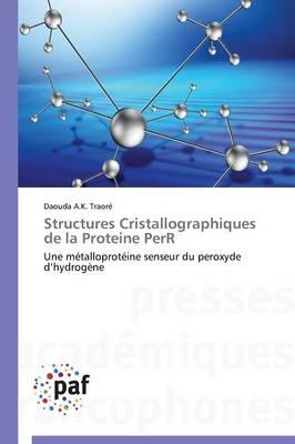 Structures Cristallographiques de la Proteine Perr