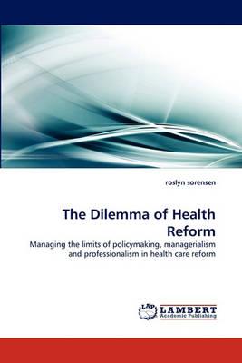 The Dilemma of Health Reform
