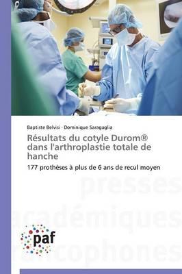 Resultats Du Cotyle Durom(r) Dans l'Arthroplastie Totale de Hanche