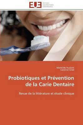 Probiotiques Et Pr vention de la Carie Dentaire